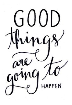 Good things will happen! #quotes