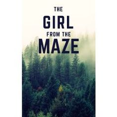 The Girl From The Maze