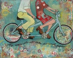 they would ride off into the sunset together...    This is a print of my original handmade painting of a couple riding on a tandem bike. I had so