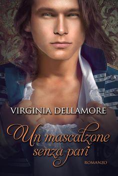 Leggo Rosa: Un mascalzone senza pari Virginia Dellamore