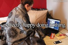 Perfectly happy doing nothing - just girly things