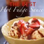 The BEST Hot Fudge Sauce