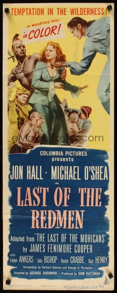 Last of the Redmen (1947) Stars: Jon Hall, Michael O'Shea, Evelyn Ankers, Buster Crabbe, Julie Bishop, Rick Vallin ~ Director: George Sherman