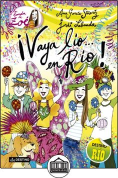 La Banda De Zoé 8. ¡Vaya Lío En Río! de Ana García-Siñeriz ✿ Libros infantiles y juveniles - (De 6 a 9 años) ✿