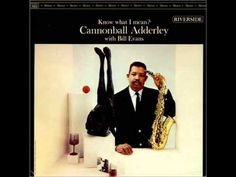 Cannonball Adderley - Know What I Mean? - Full Album