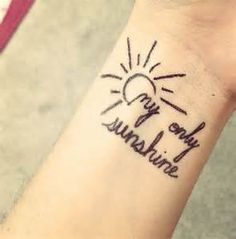 you are my sunshine tattoo - Bing images