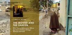 """We celebrate the release of our first research report,  """"The Moved and the Shaken: How Forced Relocation Affects the Lives of Urban Refugee Women and Girls"""""""