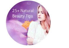 Safe and natural beauty tips for women.  Safe for pregnancy.