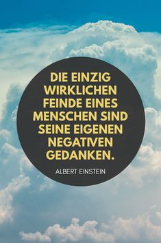 Die einzig wirklichen Feinde eines Menschen sind seine eigenen negativen Gedanke… The only real enemies of a human being are his own negative thoughts. – Albert Einstein Sayings / Quotes / Thought Power / Awareness / Spirituality / Meditation Funny Positive Quotes, Motivational Quotes For Life, Funny Quotes About Life, Good Life Quotes, Inspirational Quotes, Quotes Motivation, Meaningful Quotes, Sad Quotes, Citations D'albert Einstein