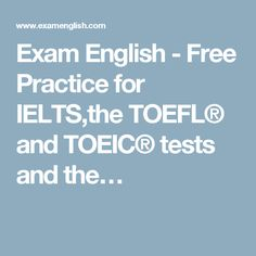 Free top-quality practice for all the important international English language exams. All test questions are written by experienced teachers and examiners. Toeic Test, English Exam, Cambridge English, English Course, Test Prep, Ielts, English Language, Teaching, This Or That Questions