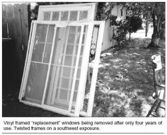 """Vinyl framed """"replacement"""" windows removed after only 4 years of use."""