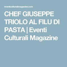 CHEF GIUSEPPE TRIOLO AL FILU DI PASTA   Eventi Culturali Magazine