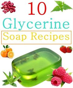 10 DIY Easy Glycerin Soap Recipes: Make Your Own Homemade Melt and Pour Basic Glycerin Soaps From Natural Ingredients With Very Easy Simple Steps - Ki Soap Making Recipes, Homemade Soap Recipes, Savon Soap, Glycerin Soap, Castile Soap, Bath Soap, Diy Spa, Lotion Bars, Homemade Beauty Products