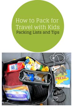Packing tips and lists for traveling with kids