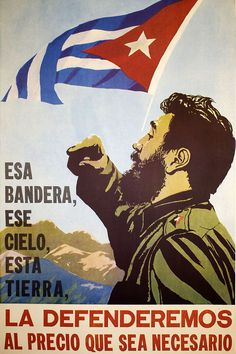 """Cuba, """"That flag, that sky, this land, we will defend it at whatever price may be necessary."""" Publisher: CC-PCC (Central Committee of the Communist Party of Cuba) Department of Revolutionary Education Communist Propaganda, Propaganda Art, Political Posters, Political Art, Soviet Art, Soviet Union, Revolution Poster, Ernesto Che, Religion And Politics"""