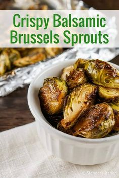 Crispy Balsamic Brussel Sprouts | Slender Kitchen