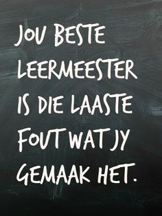 Leer uit jou foute Afrikaanse Quotes, Love And Marriage, Happy Quotes, Qoutes, Poems, Sayings, Postcards, Happiness, Tags