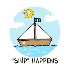 """Shop """"SHIP"""" happens ship t-shirts designed by adrianserghie as well as other ship merchandise at TeePublic."""