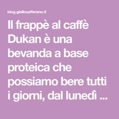 Il frappè al caffè Dukan è una bevanda a base proteica che possiamo bere tutti i giorni, dal lunedì alla domenica. Già lo sappiamo che quando siamo a...