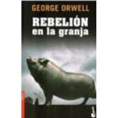 Rebelión en la granja. George Orwell.