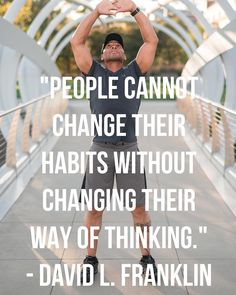 """""""People cannot change their habits without changing their way of thinking."""" - David L. Franklin  #mindsetiseverything #anythingispossible #keepmovingforward #takeaction #believeinyourself #dcinhometrainer #mondaymotivation #motivation #inspiration #fit #fitfam #fitspiration #fitness"""