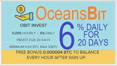 OCEANSBIT investment review Bitcoin FORUM HYIP Start: 30.06.17 Features: - Language: EN - Accept: BitCoin [BTC] - Payments: Instant  - Referral plan: 5-2-1...% - Fee for withdrawal: 0% - Minimum deposit: 0.02 BTC - Minimum withdrawal: 0.0005 BTC  - FREE BONUS 0.000004 BTC TO BALANCE EVERY HOUR AFTER SIGN UP - Deposit refund: Include in payout BitCoin Invest plans: 0.25% Hourly 6% Daily  For 20 Days