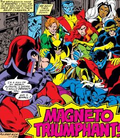 """Magneto vs. the X-Men by John Byrne - """"I'm a man of my word, mutants. I swore I would destroy you. And I shall!"""""""