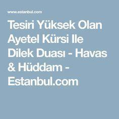 Tesiri Yüksek Olan Ayetel Kürsi Ile Dilek Duası - Havas & Hüddam - Estanbul.com