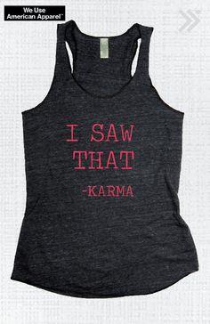 Hey, I found this really awesome Etsy listing at https://www.etsy.com/listing/211635200/i-saw-that-karma-eco-tank-yoga-tank-yoga
