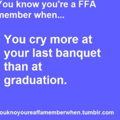 So true... Havn't had my last banquet yet but I know I will cry more there than at graduation