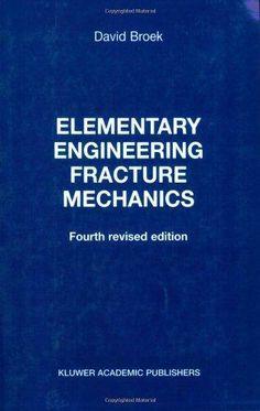 Elementary engineering fracture mechanics / by David Broek