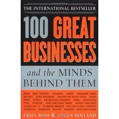 100 Great Businesses and the Minds Behind Them, a book by Emily Ross, Angus Holland Emily Ross, New Business Ideas, Business Stories, Hallmark Cards, Behind, Reading Lists, Books Online, The Secret, Einstein
