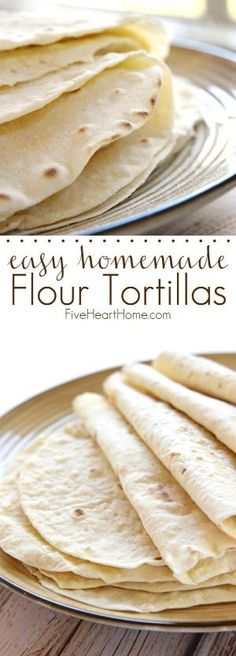 Easy Homemade Flour Tortillas ~ soft and tender homemade tortillas