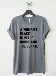 A Woman's Place Is In The House And Senate Unisex Tee
