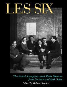 SAVE $23.37 - A Les Six #Compendium: French Composers Milhaud, Poulenc, Auric, Durey, Honegger, Tailleferre (Peter Owen Modern Classic) $15.58