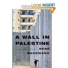 A Wall in Palestine: René Backmann, A. Kaiser: 9780312427818: Amazon.com: Books