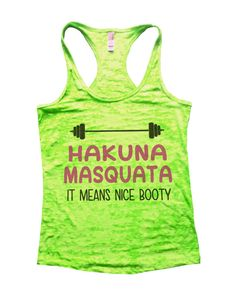 Hakuna Hasquata VERY funny #1 Seller in our burnout collection.  Great for working out super soft material!