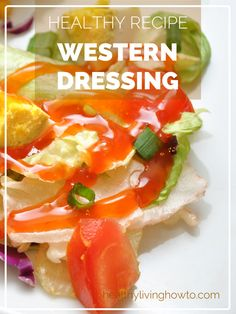 Healthy Homemade Western Dressing | healthylivinghowto.com