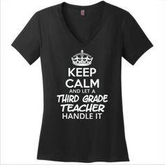 Keep Calm & Let A Third Grade Teacher Handle It - V Neck Tee