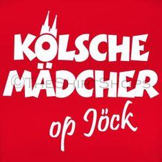 Werbung - Kölsche Mädcher op Jöck T-Shirts aus dem Köln T-Shirt Shop. Stichworte: Köln, Kölner, Kölsch, Kölscher Spruch, Kölsche Sprüche, Kölsche Mädcher, Kölsch Mädche