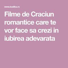 Filme de Craciun romantice care te vor face sa crezi in iubirea adevarata Romantic, Movies, Romance Movies, Romantic Things, Romance