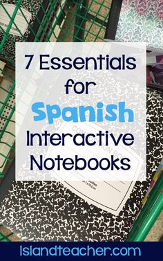 Island Teacher: 7 Essentials for Spanish (or ANY) Interactive Notebooks