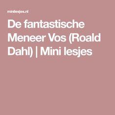 De fantastische Meneer Vos (Roald Dahl) | Mini lesjes Roald Dahl, Back To School, Mini, Entering School, Back To College