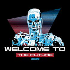 Where Skynet has taken over the planet and is on a mad chase to end the human race. Day Of The Shirt, Welcome To The Future, Horror Monsters, Science Fiction Books, Good Movies, Awesome Movies, Geek Art, Dark Night, Cultura Pop