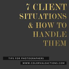 7 Photography Client Situations & How to Handle Them  - We have all run into those situations with clients that make us uncomfortable or what to pull our hair out! Instead,  read how we would handle some of these. We even offer included some sample email responses. - http://www.colorvaleactions.com/blog/photography-q/