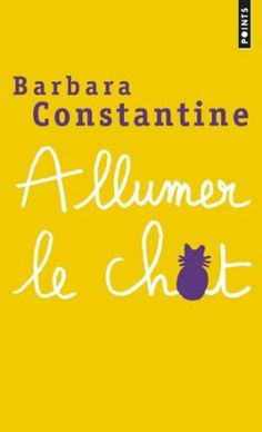 Allumer le chat, barbara Constantine: divertissant.