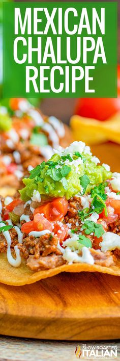 This chalupa recipe uses fresh ingredients to make fried tortillas. Make chalupas for an easy Mexican dinner, ready in just half an hour! #MexicanChalupa #30MinuteMeal