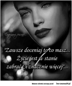 Zawsze doceniaj to co masz Polish Language, Humor, Love Is All, Cool Photos, Love Quotes, Wisdom, Motivation, Feelings, Sayings