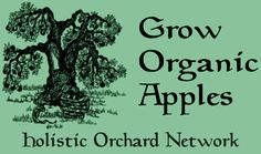 GrowOrganicApples.com is a Holistic Orchard Network: Together we can Grow Organic Apples as part of the local foods movement.