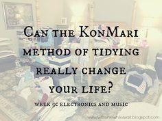 Can the KonMari method of tidying really change your life?  Week 9: electronics and music